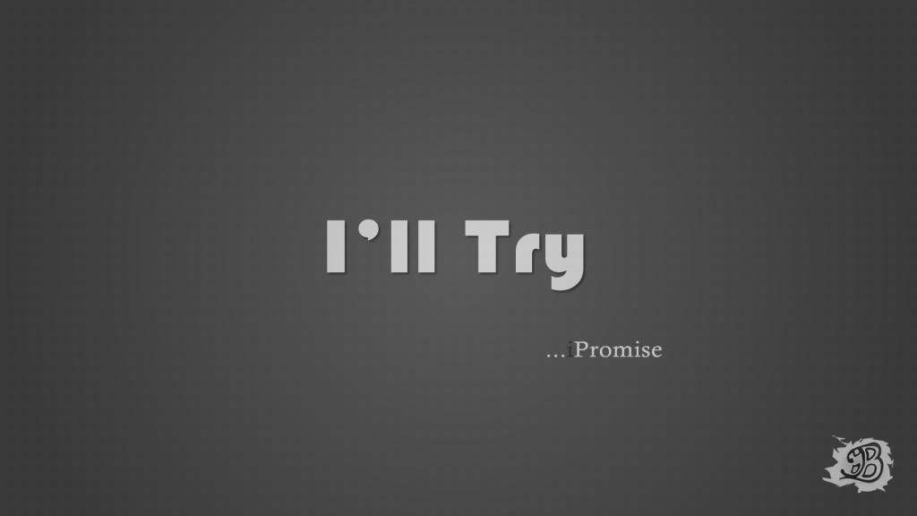 I'll Try I Promise