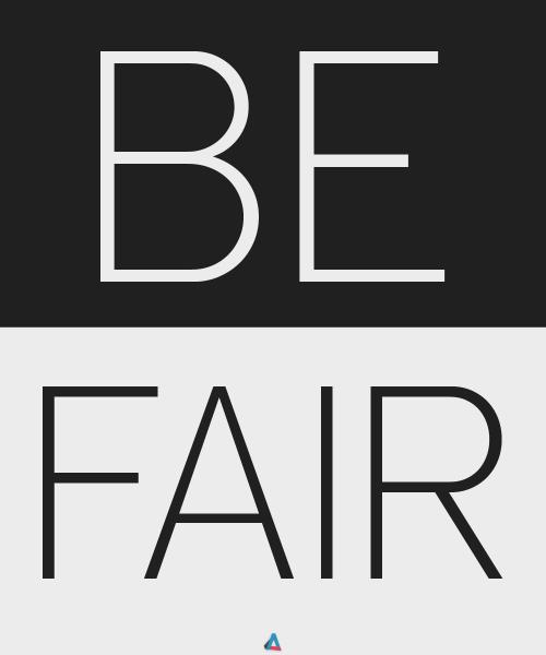 BE FAIR