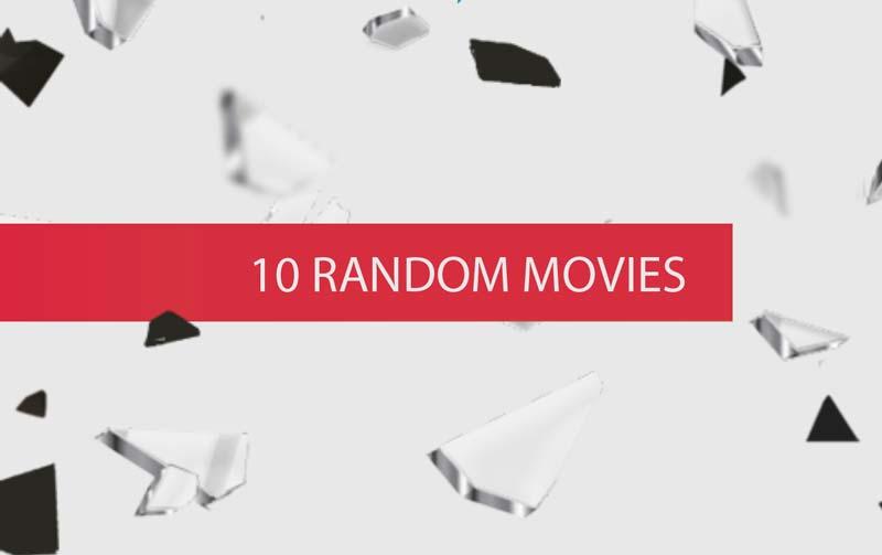 10 Random Movies #1