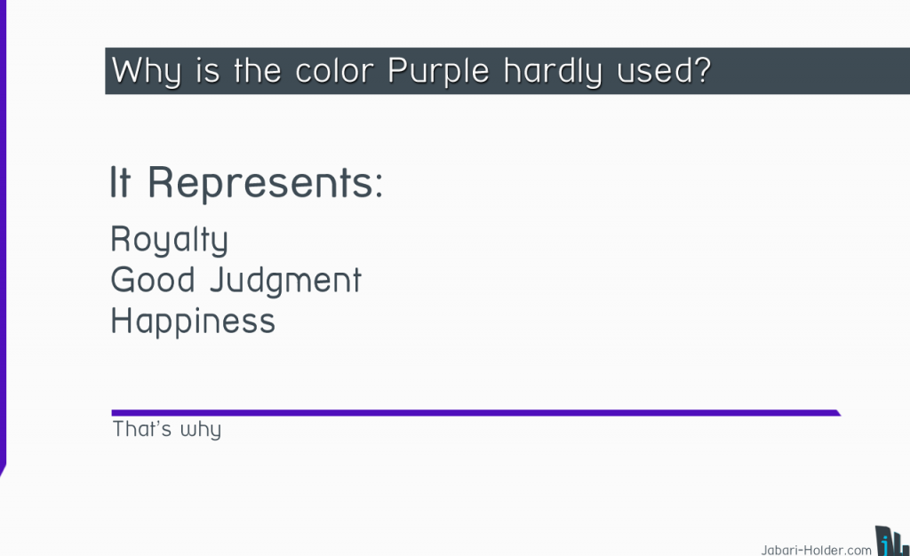 Why is Purple Hardly Used?